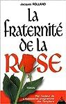 La fraternité de la rose par Rolland