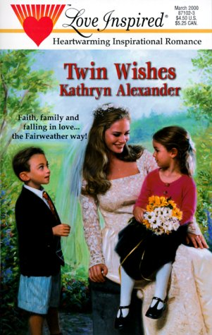 Twin Wishes (Fairweather, Book 2) (Love Inspired #96) PDF