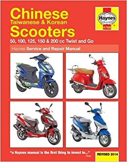 Chinese, Taiwanese & Korean Scooters 50cc, 125cc and 150cc (Haynes Service and Repair Manuals)