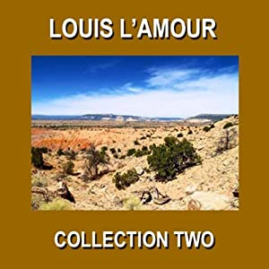 Louis L'Amour Collection Two Audiobook