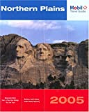 Mobil Travel Guide Northern Plains, 2005: Montana, North Dakota, South Dakota, and Wyoming