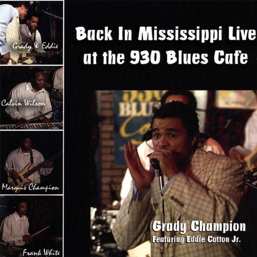 Back in Mississippi Live: Live at the 930 Blues Cafe by Grady Shady Music