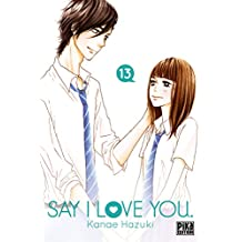 Say I Love You. T13 (French Edition)