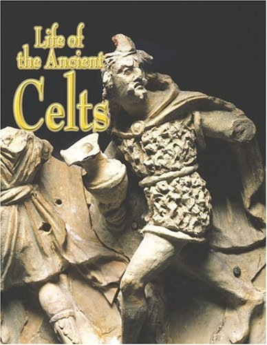 Download Life of the Ancient Celts (Peoples in the Ancient World) ebook