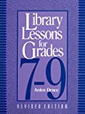 Library Lessons for Grades 7-9, Arden Druce, 0810831007