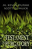 A Testament in Purgatory, Scott D. Muck and M. Kevin Durak, 1424118956