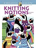 Creative Haven Knitting Notions Coloring Book (Adult Coloring)