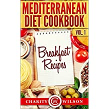 Mediterranean Diet: Vol.1 Breakfast Recipes (Mediterranean Diet Recipes)