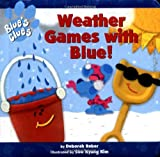 Weather Games with Blue, Deborah Reber, 0689829493