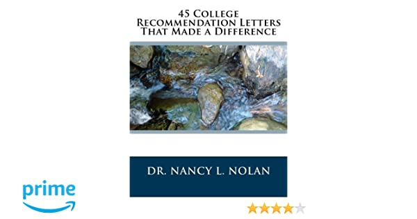 College Recommendation Letters That Made A Difference Dr Nancy