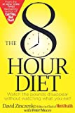 The 8-Hour Diet, David Zinczenko and Peter Moore, 1609615905