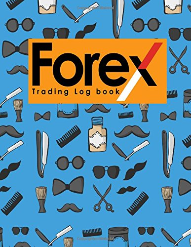 Download Forex Trading Log Book: Forex Trading Journal, Trading Journal Notebook, Traders Diary, Trading Log Spreadsheet, Cute Barbershop Cover (Volume 86) pdf epub