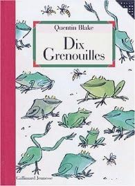 Dix grenouilles par Quentin Blake