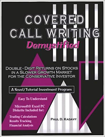 Covered Call Writing Demystified: Double-Digit Returns on Stocks ...