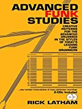 Advanced Funk Studies: Creative Patterns for the Advanced Drummer in the Styles of Today's Leading Funk Drummers, Book & 2 CDs