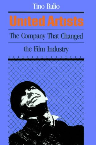 United Artists: The Company that Changed the Film Industry