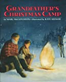 Grandfather's Christmas Camp, Marc McCutcheon, 0395696267