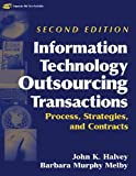 Information Technology Outsourcing Transactions:Process, Strategies, and Contracts, 2nd Edition