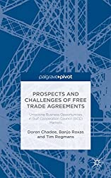 Prospects and Challenges of Free Trade Agreements: Unlocking Business Opportunities in Gulf Co-Operation Council (GCC) Markets