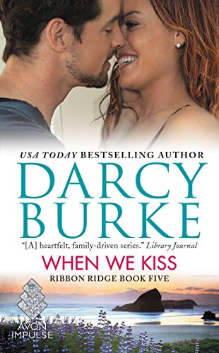 When we kiss ribbon ridge book five kindle edition by darcy burke when we kiss ribbon ridge book five by burke darcy fandeluxe Images