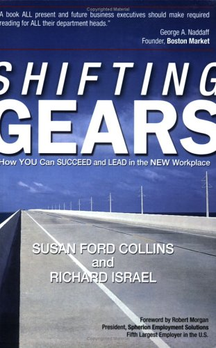 Shifting Gears: How YOU Can Succeed and Lead in the NEW Workplace