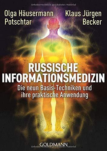 Russische Informationsmedizin  Die Neun Basis Techniken Und Ihre Praktische Anwendung