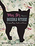 Mrs. B's Guide to Household Witchery: Everyday