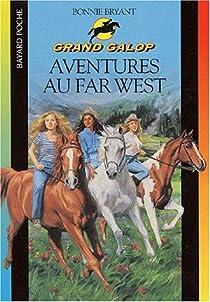 Grand galop, tome 10 : Aventures au Far West par Bryant
