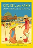 Sun, Sea and Sand: The Great British Seaside Holiday