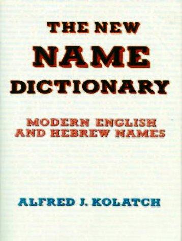 THE NEW NAME DICTIONARY ALFRED J KOLATCH 9780824603762 Amazon Books