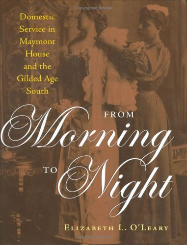 From Morning To Night: Domestic Service at Maymont and the Gilded-Age South