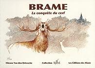 Brame : La conquête du cerf par Etienne  Van Den Driessche