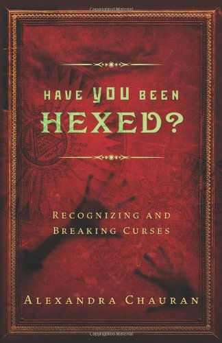 Have You Been Hexed?: Recognizing and Breaking Curses pdf
