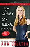 How to Talk to a Liberal (If You Must), Ann Coulter, 1400054192