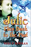 Julie Flies Back to the Past, Vicki Bowman, 1413775292