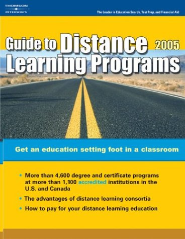 Distance Learning Programs 2005 (Peterson's Guide to Distance Learning Programs)