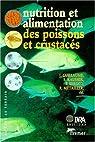Nutrition et alimentation des poissons et crustacés par Collectif