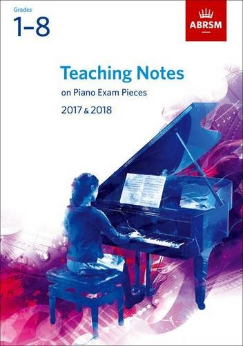 Teaching Notes on Piano Exam Pieces 2017 & 2018, ABRSM Grades 1-8 (ABRSM Exam Pieces) ebook