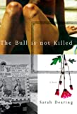 The Bull Is Not Killed, S. Dearing, 0773731237