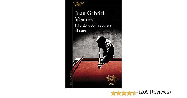 El ruido de las cosas al caer (Premio Alfaguara de novela 2011 ...