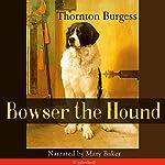 Bowser the Hound | Thornton Burgess