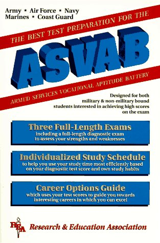 The Best Test Preparation for the Asvab, Armed Services Vocational Aptitude Battery (REA Test Preps)