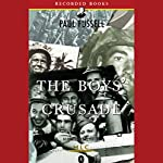 The Boys' Crusade: The American Infantry in Northwestern Europe, 1944-1945 [Modern Library Chronicles] | Paul Fussell