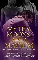 Myths, Moons, and Mayhem: Paranormal Gay Ménage and Erotic Romance
