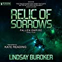 Relic of Sorrows: Fallen Empire, Book 4 Audiobook by Lindsay Buroker Narrated by Kate Reading
