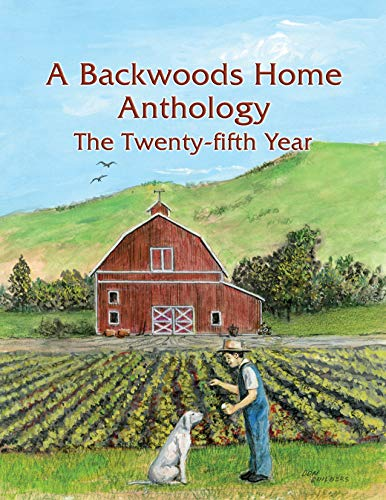 A Backwoods Home Anthology: The Twenty-fifth Year by [Backwoods Home Magazine]