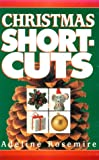 Christmas Shortcuts, Adeline Rosemire, 0964004410