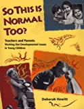So This Is Normal Too?, Deborah J. Hewitt, 1884834078