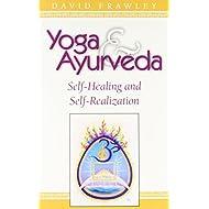 Yoga & Ayurveda: Self-Healing and Self-Realization by David Dr. Frawley (1999-07-13)