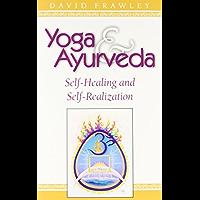 Yoga & Ayurveda: Self-Healing and Self-Realization